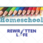 4 Reasons To Choose Homeschooling On Your Rewritten Life